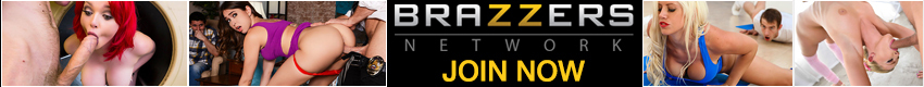 Brazzers Network - At Brazzers we believe in offering exclusive downloadable and streamable adult HD videos!! With over 900 girls and daily updates, you will never be left short of huge rib balloons, bouncy butts and hot pussy! Cum check it out for yourself!!