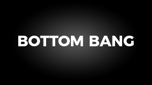 Bottom Bang