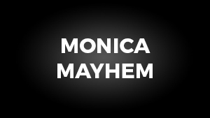Monica Mayhem