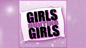 Girls Hunting Girls