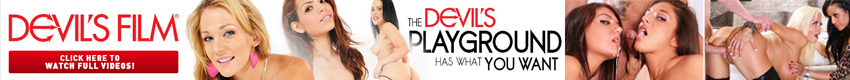 Devils Film - Devils Film is bound to have something to tickle your fancy.  From double penetration to dick sucking, from granny to tranny, from parodies to pussy licking - you can guarantee there's something to stiffen the fussiest fuckstick