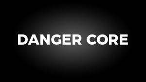 Danger Core