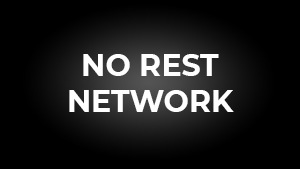 No Rest Network