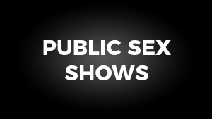 Public Sex Shows