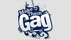 Make Them Gag